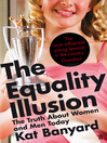 The Equality Illusion (eBook): The Truth about Women & Men Today